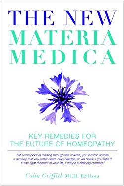 The New Materia Medica: Key Remedies for the Future of Homeopathy 9781905857272