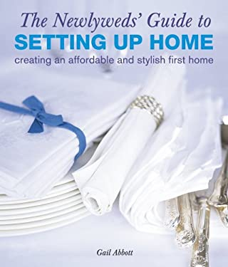 The Newlyweds' Guide to Setting Up Home: Creating an Affordable and Stylish First Home 9781906525736
