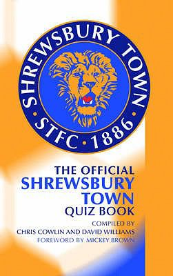 The Official Shrewsbury Town Quiz Book 9781906358242