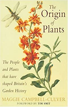 The Origin of Plants: The People and Plants That Have Shaped Britain's Garden History Since He Year 1000