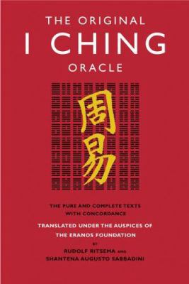 The Original I Ching Oracle: The Pure and Complete Texts with Concordance 9781905857050