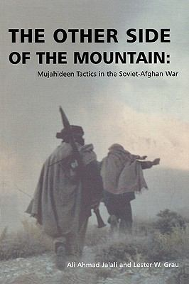 The Other Side of the Mountain: Mujahideen Tactics in the Soviet-Afghan War 9781907521058