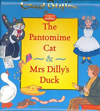 The Pantomime Cat & Mrs. Dilly's Duck 9781904668220