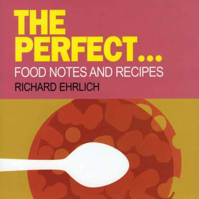 The Perfect...Food Notes and Recipes 9781904010838