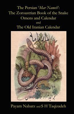 The Persian 'Mar Nameh': The Zoroastrian 'Book of the Snake' Omens and Calendar & the Old Persian Calendar 9781905524259