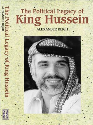 The Political Legacy of King Hussein 9781902210728