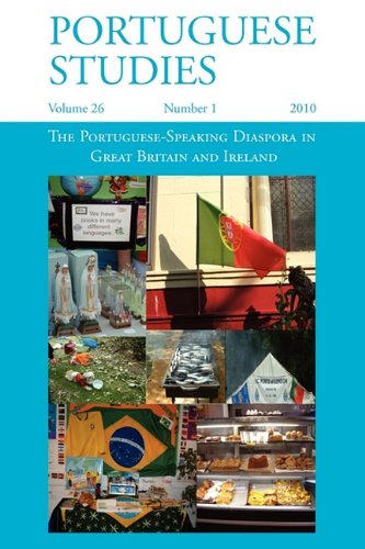 The Portuguese-Speaking Diaspora in Great Britain and Ireland 9781907322075