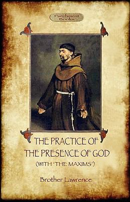 The Practise of the Presence of God/ Maxims of Brother Lawrence 9781908388025