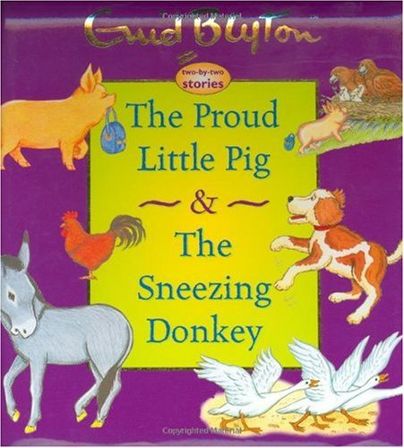 The Proud Little Pig & the Sneezing Donkey 9781904668299