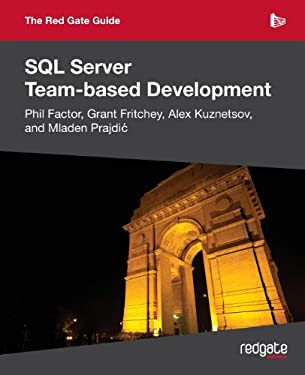 The Red Gate Guide to SQL Server Team-Based Development 9781906434595