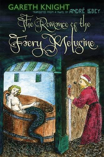 The Romance of the Faery Melusine 9781908011329
