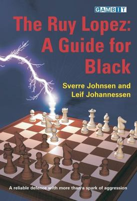 The Ruy Lopez: A Guide for Black: A Reliable Defence with More Than a Spark of Aggression 9781904600671