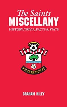The Saints Miscellany: History, Trivia, Facts & STATS 9781905411146