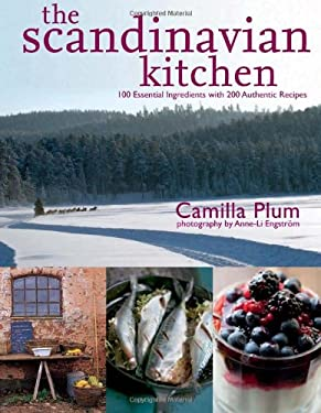 The Scandinavian Kitchen: Over 100 Essential Ingredients with 200 Authentic Receipes 9781906868475