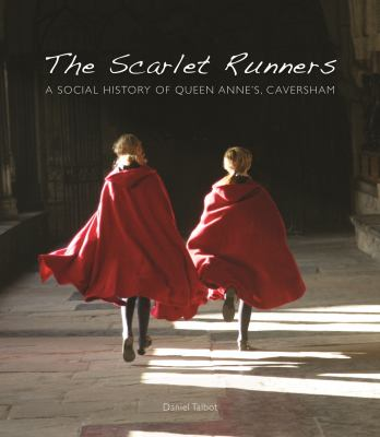 The Scarlet Runners: A Social History of Queen Anne's, Caversham 9781903942918