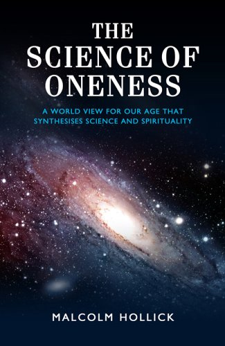 The Science of Oneness: A Worldview for the Twenty-First Century 9781905047710