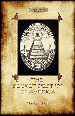 The Secret Destiny of America 9781908388032