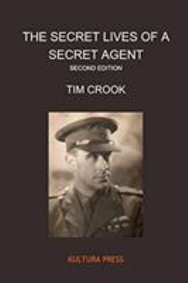 The Secret Lives of a Secret Agent - Second Edition