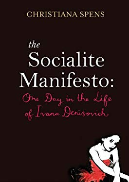 The Socialite Manifesto: One Day in the Life of Ivana Denisovich 9781905636402