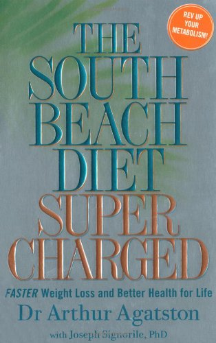 The South Beach Diet Supercharged: Faster Weight Loss and Better Health for Life 9781905744602