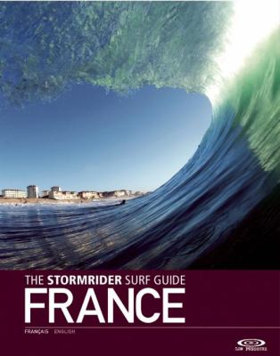 The Stormrider Surf Guide: France 9781908520241