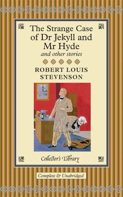 The Strange Case of Dr. Jekyll and Mr. Hyde and Other Stories 9781904633433