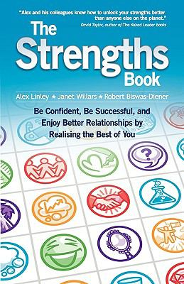 The Strengths Book: Be Confident, Be Successful, and Enjoy Better Relationships by Realising the Best of You 9781906366094