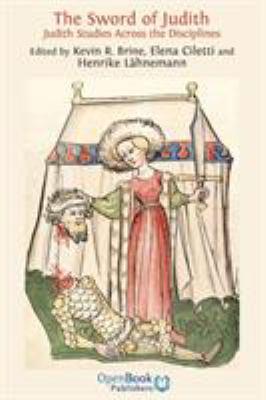 The Sword of Judith. Judith Studies Across the Disciplines. 9781906924157