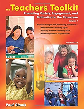 The Teacher's Toolkit: Volume 1; Promoting Variety, Engagement, and Motivation in the Classroom 9781904424581