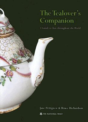 The Tealover's Companion: A Guide to Teas Throughout the World 9781905400300