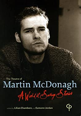 The Theatre of Martin McDonagh: A World of Savage Stories 9781904505198