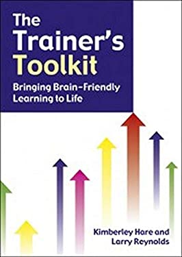 The Trainer's Toolkit: Bringing Brain-Friendly Learning to Life 9781904424239