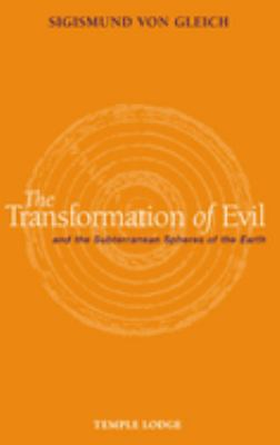 The Transformation of Evil: And the Subterranean Spheres of the Earth 9781902636719