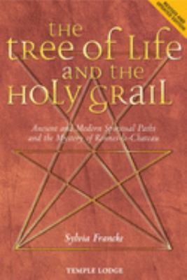 The Tree of Life and the Holy Grail: Ancient and Modern Spiritual Paths and the Mystery of Rennes-Le-Chateau 9781902636870