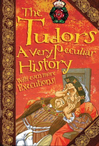 The Tudors: A Very Peculiar History 9781907184581