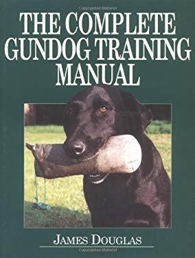 The Ultimate Gundog Training Manual 9781904057055