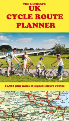 The Ultimate UK Cycle Route Planner - Map: 16, 500 Plus Miles of Signed Leisure Routes 9781901464214