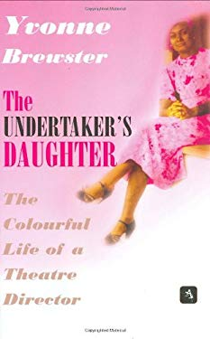 The Undertaker's Daughter: The Colourful Life of a Theatre Director 9781901969245
