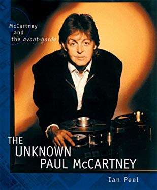 The Unknown Paul McCartney: McCartney and the Avant-Garde 9781903111369