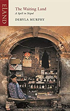The Waiting Land: A Spell in Nepal 9781906011659