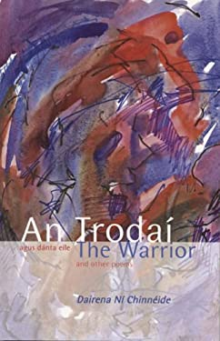 The Warrior and Other Poems: An Trodai Agus Danta Eile 9781905560035