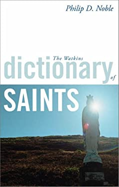 The Watkins Dictionary of Saints 9781905857203