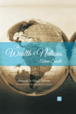 The Wealth of Nations: With a Foreword by George Osborne, MP and an Introduction by Jonathan B. Wright, University of Richmond 9781905641260
