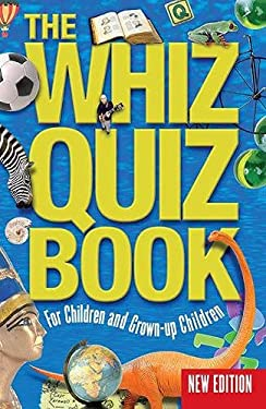 The Whiz Quiz Book: For Children and Grown-Up Children 9781903464984