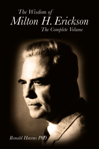 The Wisdom of Milton H. Erickson: The Complete Volume 9781904424963