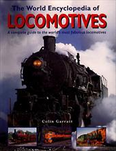 The World Encylopedia of Locomotives: A Complete Guide to the World's Most Fabulous Locomotives 7742021
