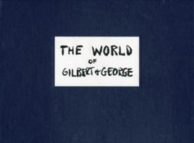 The World of Gilbert & George: The Story Board 9781900564373