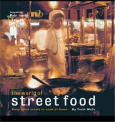 The World of Street Food: Easy Quick Meals to Cook at Home 9781904456506