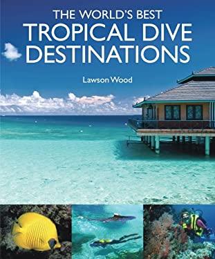 The World's Best Tropical Dive Destinations