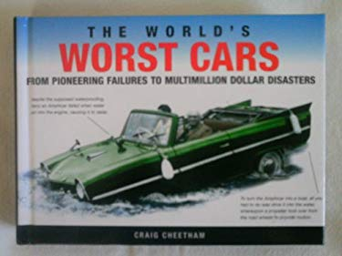 The World's Worst Cars: From Pioneering Failures to Multimillion Dollar Disaster